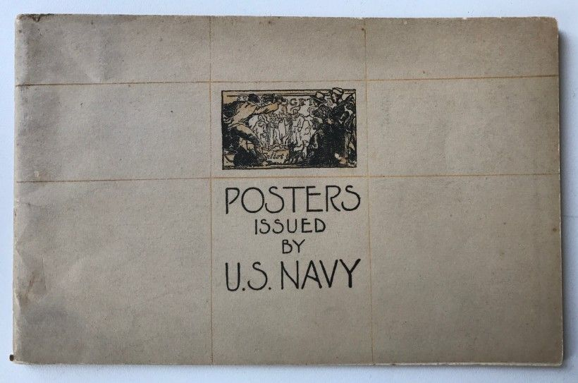 Recruiting Posters Issued by the U. S. Navy Since the Declaration of War Published by the U S. Navy Recruiting Bureau, 1918 Walter and Leonore Annenberg Research Center, Brandywine River Museum of Art