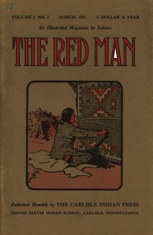 "The March 1911 issue of ""The Red Man"", a magazine published by the Indigenous American faculty and students of the Carlisle Industrial Indian School in Carlisle, Pennsylvania, where Angel De Cora taught art."
